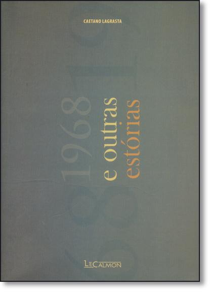 1968 e Outras Estórias, livro de Caetano Lagrasta