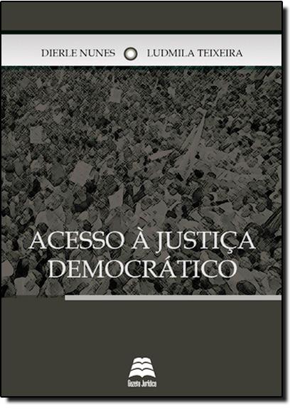 Acesso à justiça democrático, livro de Jose Coelho Nunes