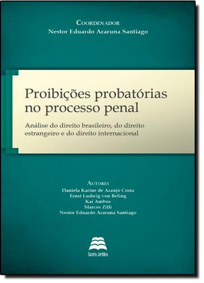 Proibições Probatórias no Processo Penal, livro de Nestor Eduardo Araruna Santiago