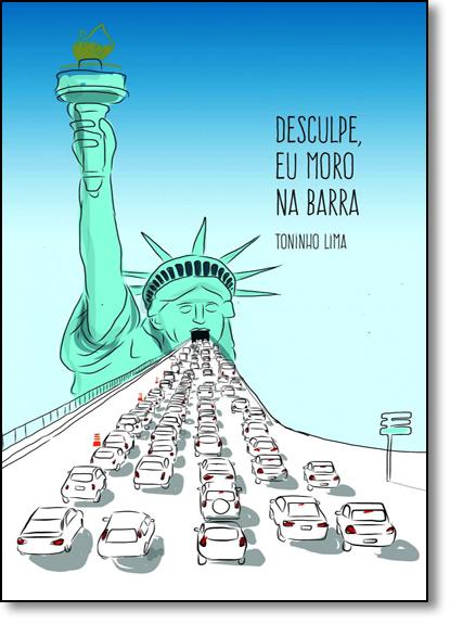 Desculpe, Eu Moro na Barra, livro de Toninho Lima
