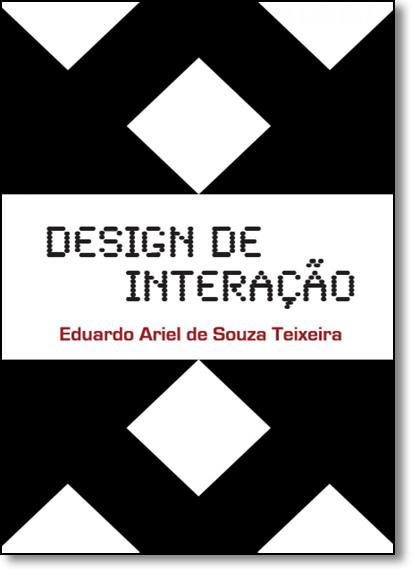 Design de Interação, livro de Eduardo Ariel de Souza Teixeira