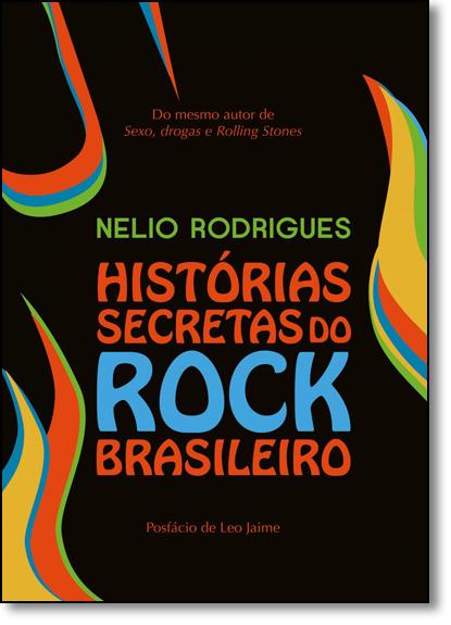 Histórias Secretas do Rock Brasileiro, livro de Nelio Rodrigues