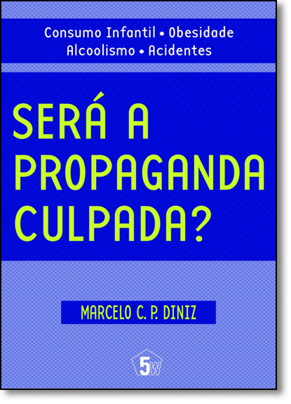 Será a Propaganda Culpada?, livro de Marcelo C. P. Diniz