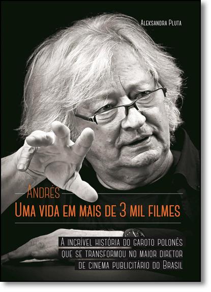 Andrés, Uma Vida Em Mais de 3 Mil Filmes: A Incrível História do Garoto Polonês que se Transformou no Maior Diretor de, livro de Aleksandra Pluta