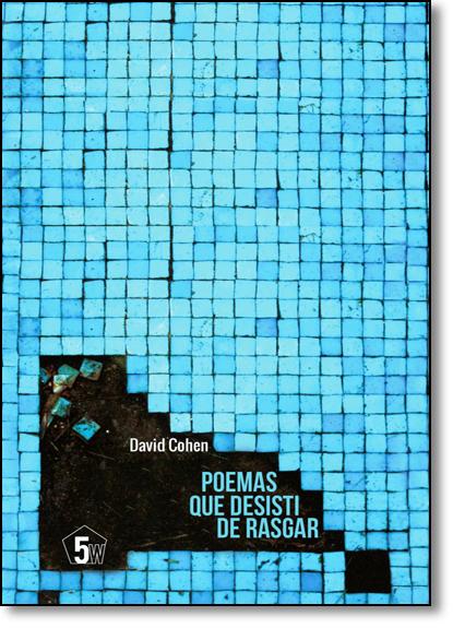 Poemas Que Desisti de Rasgar, livro de David Cohen