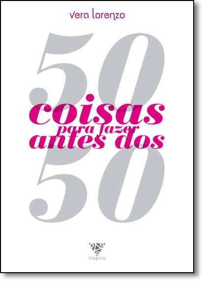 50 Coisas Para Fazer Antes dos 50, livro de Vera Lorenzo