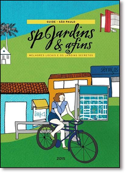 Guia Sp Jardins e Afins: Melhores Locais e os Jardins Secretos, livro de Rosangela Lyra