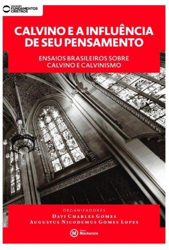 Calvino e a Influência de seu Pensamento, livro de Davi Charloes Gomes e Augustus Nicodemus