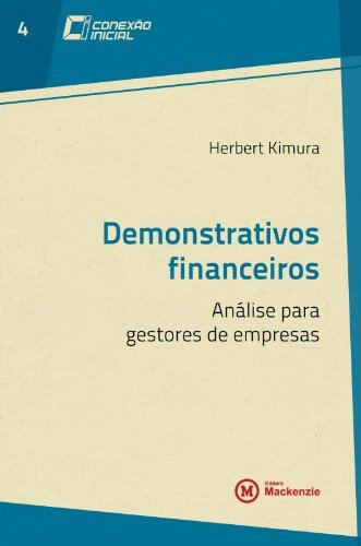 DEMONSTRATIVOS FINANCEIROS: ANÁLISE PARA GESTORES DE EMPRESA, livro de KIMURA, HERBERT
