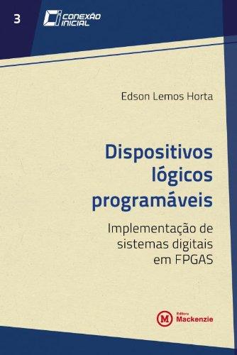 Dispositivos lógicos programáveis: implementação de sistemas digitais, livro de HORTA, EDSON LEMOS