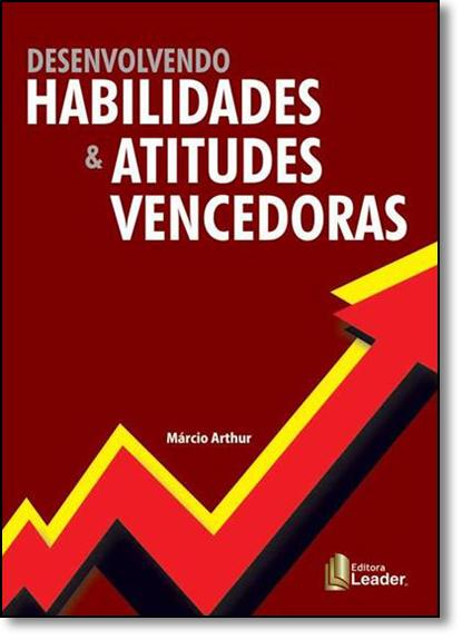 Desenvolvendo Habilidades & Atitudes Vencedoras, livro de Marcio Arthur