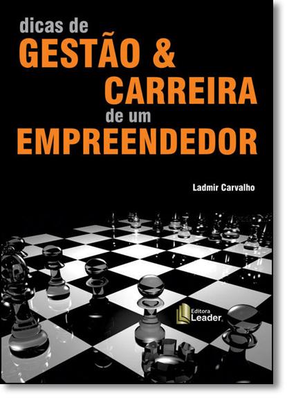 Dicas de Gestão & Carreira de um Empreendedor, livro de Ladmir Carvalho