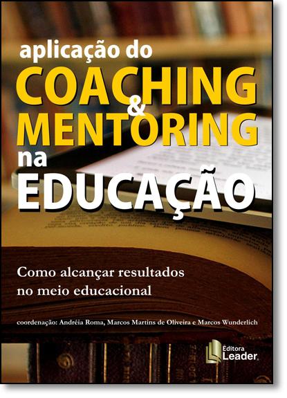 Aplicação do Coaching & Mentoring na Educação, livro de Marcos Wunderlich