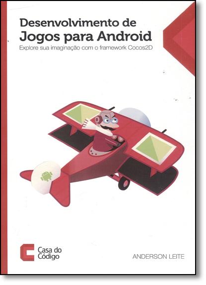 Desenvolvimento de Jogos Para Android, livro de Anderson Leite