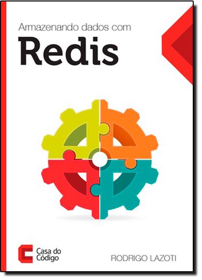Armazenando Dados Com Redis, livro de Rodrigo Lazoti
