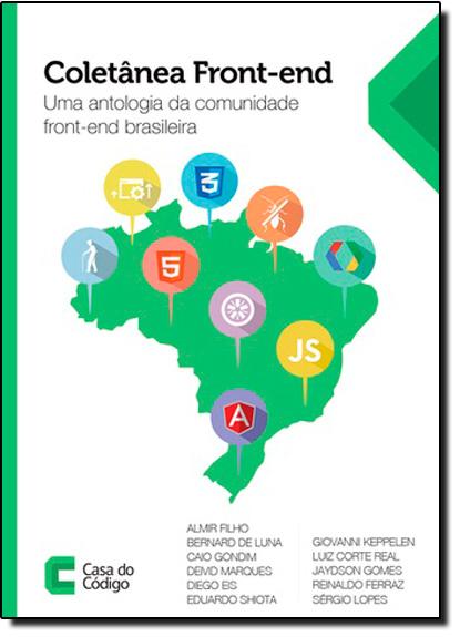 Coletânea Front-end: Uma Antologia da Comunidade Front-end Brasileira, livro de Varios Autores