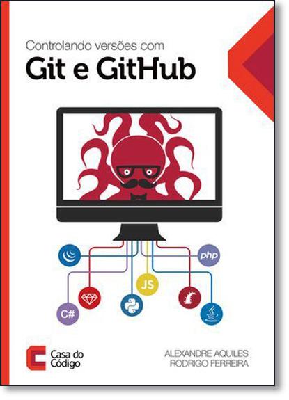 Controlando Versões com Git e Github, livro de Alexandre Aquiles