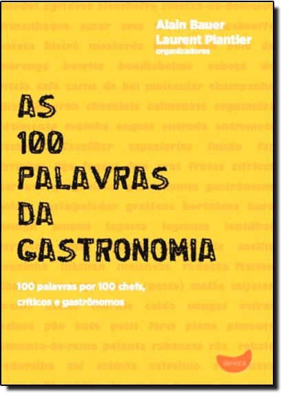 100 Palavras da Gastronomia, As, livro de Alain Bauer