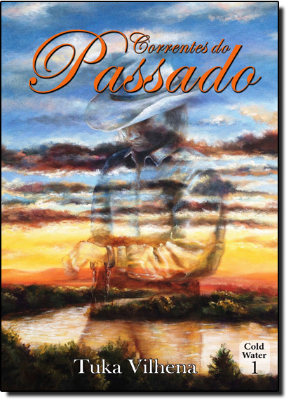 Correntes do Passado - Vol.1 - Coleção Cold Water, livro de Tuka Vilhena