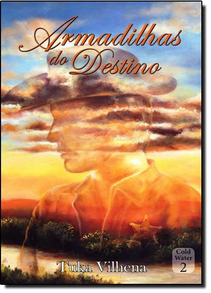 Armadilhas do Destino - Vol.2 - Coleção Cold Water, livro de Tuka Vilhena