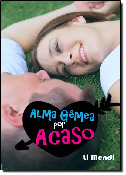 Alma Gêmea por Acaso, livro de Li Mendi