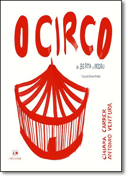Circo de Berta e Pedro, O - Coleção Livros da Matriz, livro de Antonio Ventura