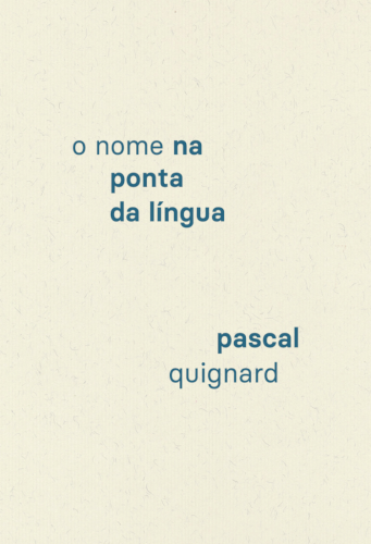 O nome na ponta da língua, livro de Pascal Quignard