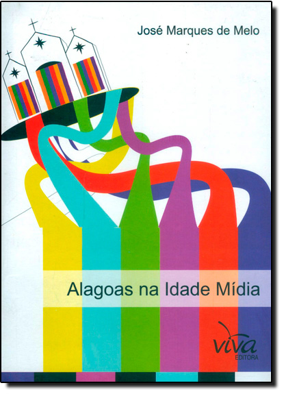Alagoas na Idade Mídia, livro de Jose Marques De Melo