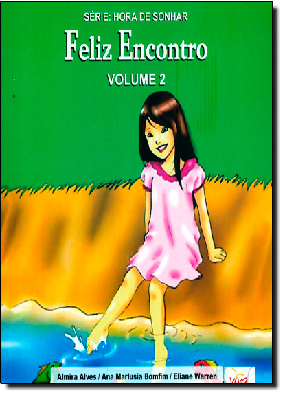 Feliz Encontro - Vol.2 - Série Hora de Sonhar, livro de Almira Alves