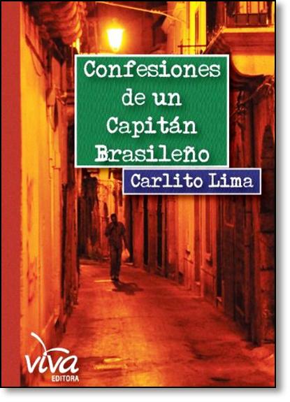 Confesiones de un Capitán Brasileno - Edição Espanhol, livro de Carlito Lima