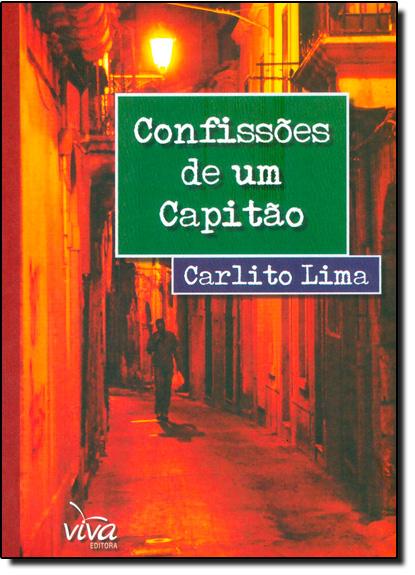 Confissões de um Capitão, livro de Carlito Lima