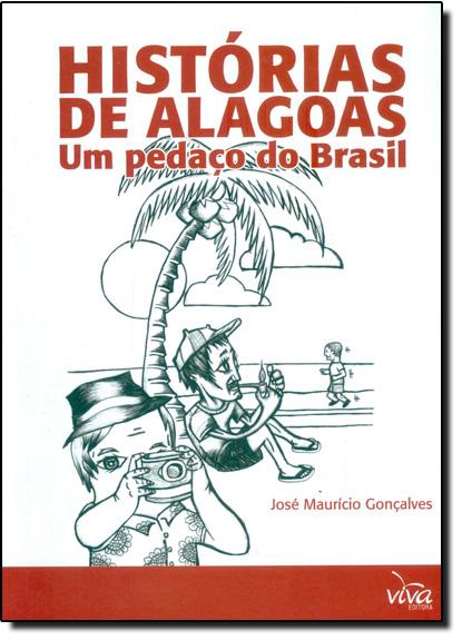 Histórias de Alagoas: Um Pedaço do Brasil, livro de José Maurício Gonçalves