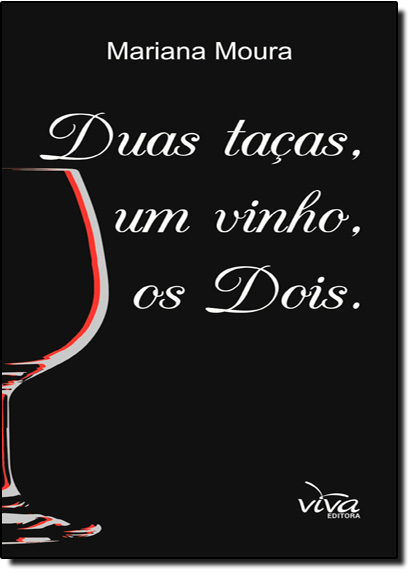 Duas Taças, Um Vinho, os Dois, livro de Mariana Moura