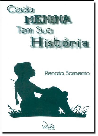 Cada Menina Tem Sua História, livro de Renata Sarmento
