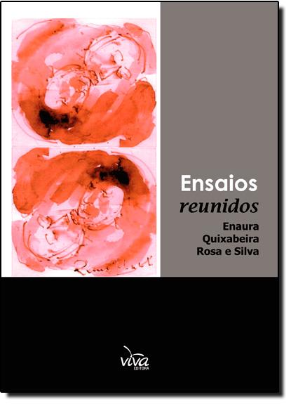 Ensaios Reunidos, livro de Enaura Quixabeira Rosa e Silva