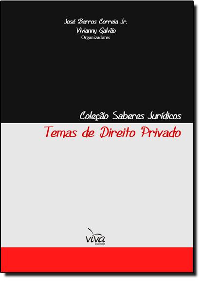 Temas de Direito Privado - Coleção Saberes Jurídicos, livro de José Barros Correia Júnior