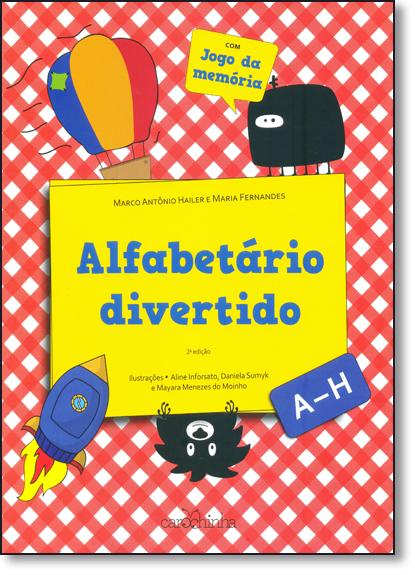 Alfabetário Divertido: A - H - Vol.1 - Coleção Alfabetário Divertido - Com Jogo da Memória, livro de Marco Antônio Hailer