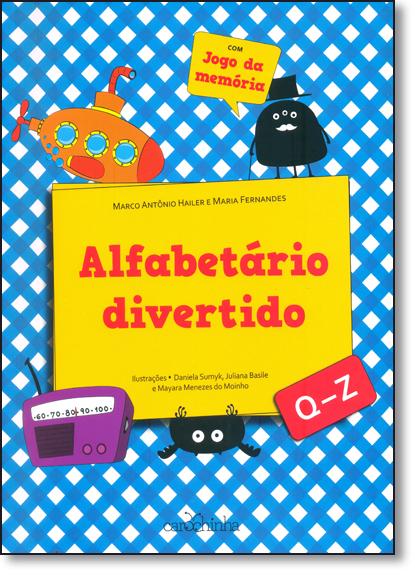 Alfabetário Divertido: Q - Z - Vol.3 - Coleção Alfabetário Divertido - Com Jogo da Memória, livro de Marco Antônio Hailer