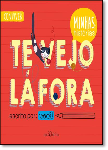 Te Vejo Lá Fora - Série Minhas Histórias, livro de Rita Menneh