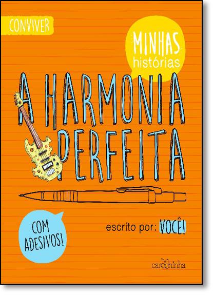 Harmonia Perfeita, A - Série Minhas Histórias, livro de Rita Gonçalez