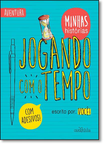 Jogando Com o Tempo - Série Minhas Histórias, livro de Rita Gonçalez