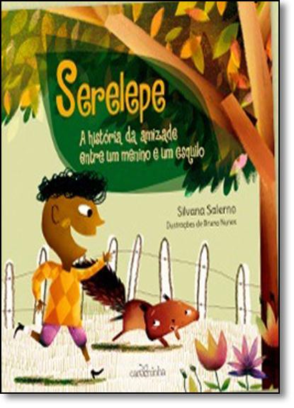 Serelepe: A Historia Ente Um Menino, livro de Silvana Salerno