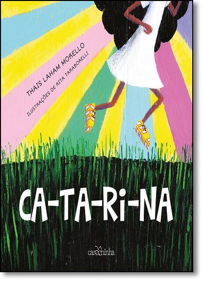 Ca-ta-ri-na, livro de Thais Laham Morello