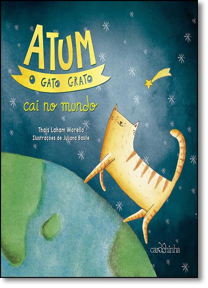 Atum, O Gato Grato Cai No Mundo, livro de Thais Laham Morello