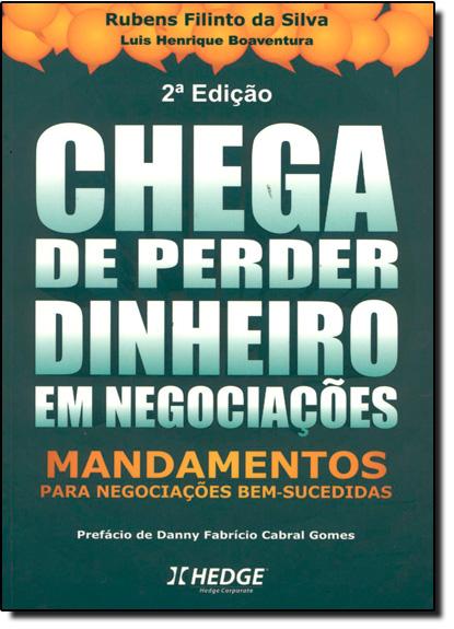 Chega de Perder Dinheiro em Negociações, livro de Rubens Filinto da Silva