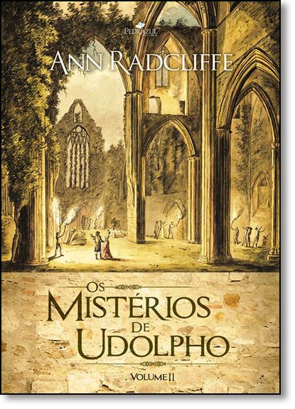 Mistérios de Udolpho, Os - Vol.2, livro de Ann Radcliffe
