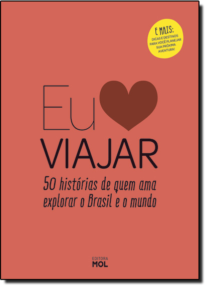 Eu Amo Viajar: 50 Histórias de Quem Ama Explorar o Brasil e o Mundo, livro de Roberta Faria