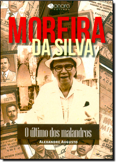 Moreira da Silva: O Último dos Malandros, livro de Alexandre Augusto
