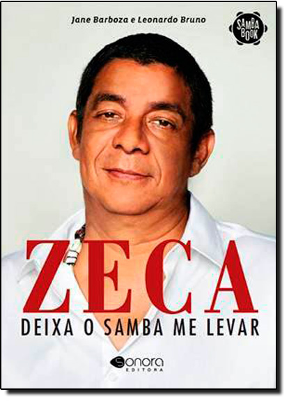 Zeca Pagodinho - Deixa o Samba Me Levar, livro de Leonardo Bruno