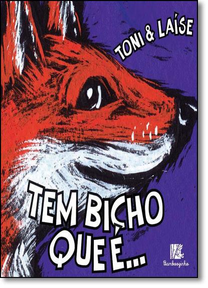 Tem Bicho que É..., livro de Toni#